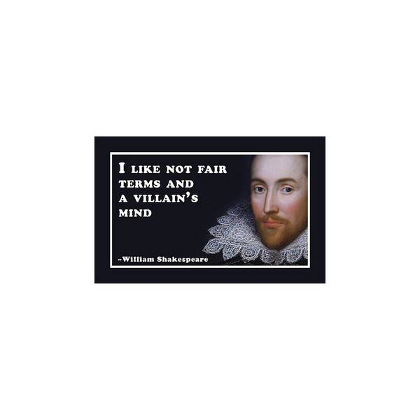 Wall Art - Digital Art - I Like Not Fair Terms #shakespeare #shakespearequote by TintoDesigns