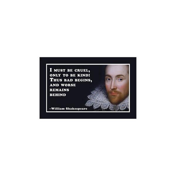 Wall Art - Digital Art - I Must Be Cruel #shakespeare #shakespearequote by TintoDesigns