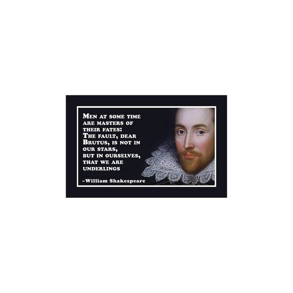 Fate Digital Art - Men At Some Time #shakespeare #shakespearequote by TintoDesigns