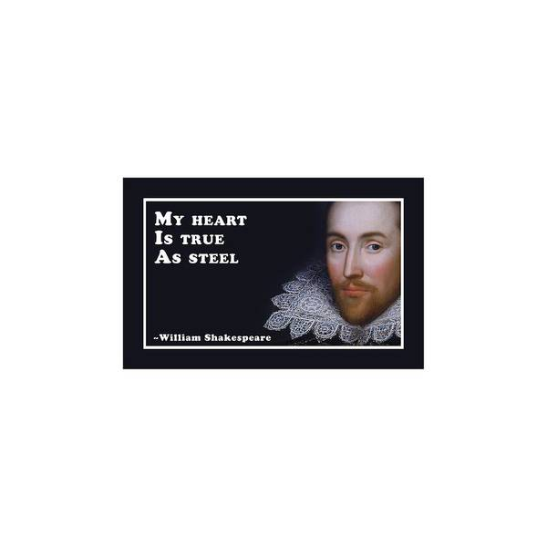 Wall Art - Digital Art - My Heart Is True As Steel #shakespeare #shakespearequote by TintoDesigns