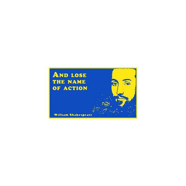 Wall Art - Digital Art - And Lose The Name Of Action #shakespeare #shakespearequote by TintoDesigns