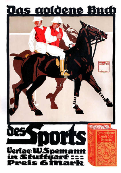 Wall Art - Digital Art - 1910 Ludwig Hohlwein Polo Players Advertising Poster by Retro Graphics