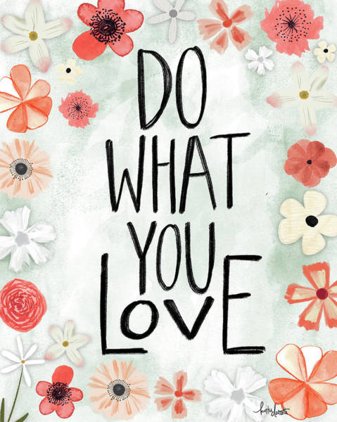 Wall Art - Mixed Media - Do What You Love by Katie Doucette
