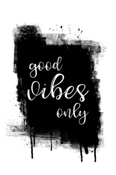 Wall Art - Digital Art - Text Art Good Vibes Only by Melanie Viola