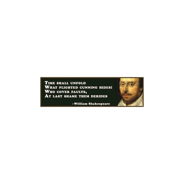 What Digital Art - Time Shall Unfold #shakespeare #shakespearequote by TintoDesigns