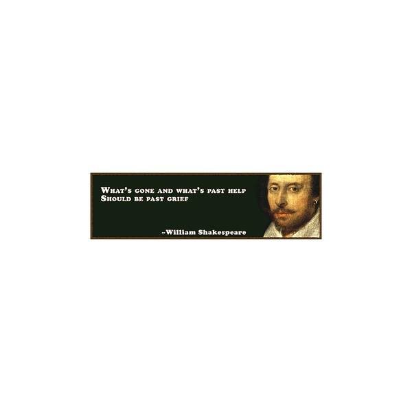 What Digital Art - What's Gone #shakespeare #shakespearequote by TintoDesigns