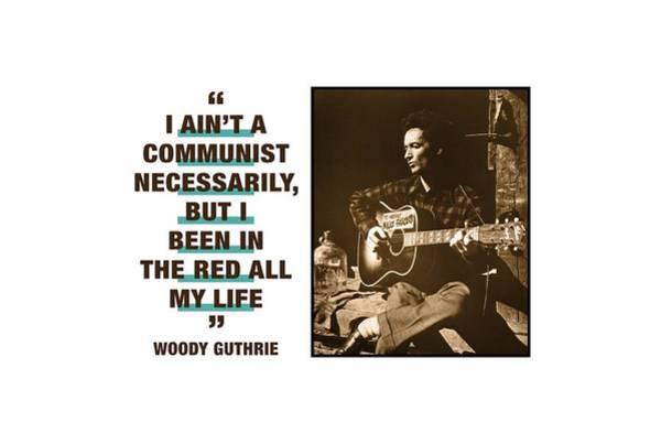 Bob Dylan Digital Art - Woody Guthrie Quotes by David Richardson
