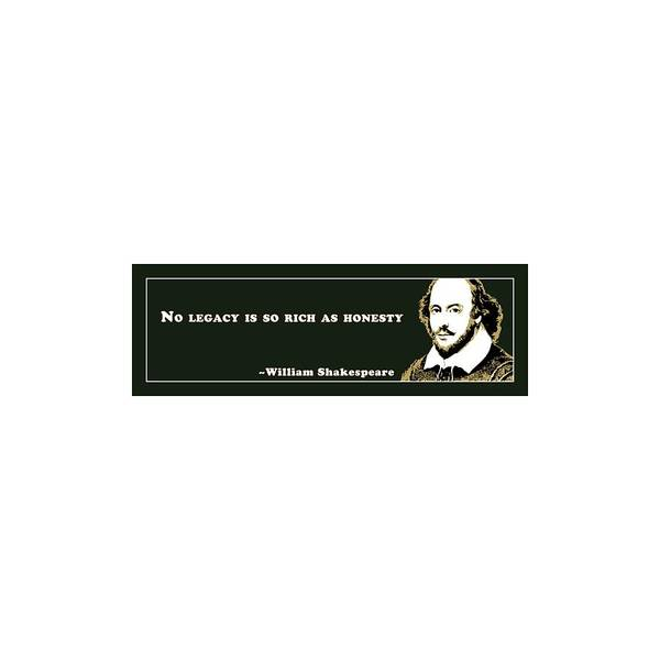 Wall Art - Digital Art - No Legacy Is So Rich As Honesty  #shakespeare #shakespearequote by TintoDesigns
