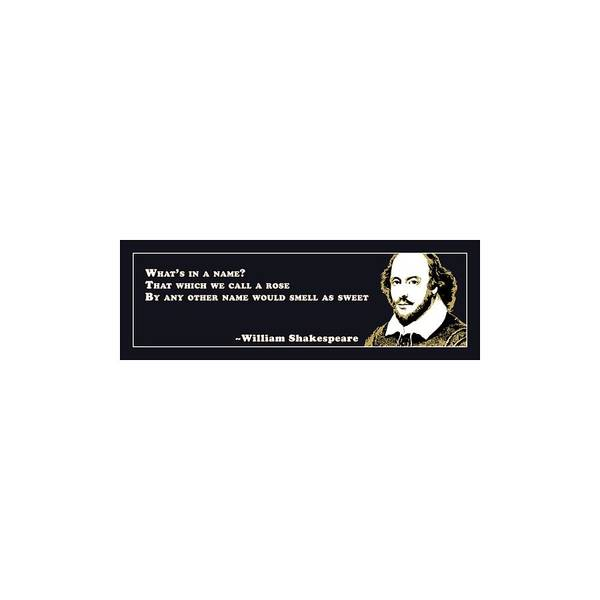 What Digital Art - What's In A Name? #shakespeare #shakespearequote by TintoDesigns