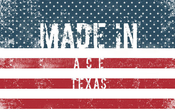 Wall Art - Digital Art - Made In Ace, Texas #ace #texas by TintoDesigns