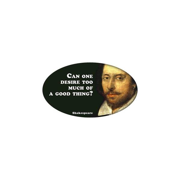 Desires Digital Art - Can One Desire Too Much Of A Good Thing? #shakespeare #shakespearequote by TintoDesigns