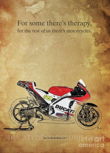 Wall Art - Drawing - Ducati Desmosedici Gp15, Original Artwork. Motorcycle Quote by Drawspots Illustrations