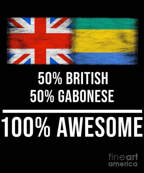 Gabonese Digital Art - 50 British 50 Gabonese 100 Awesome by Jose O