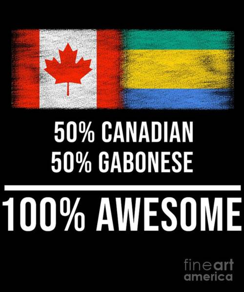 Gabonese Digital Art - 50 Canadian 50 Gabonese 100 Awesome by Jose O
