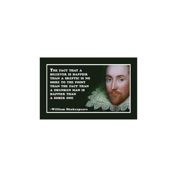 Skeptic Wall Art - Digital Art - The Fact That A Believer #shakespeare #shakespearequote by TintoDesigns