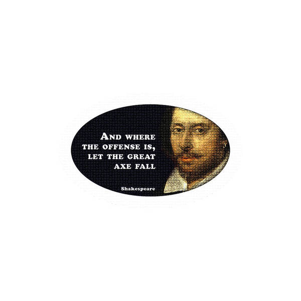 Wall Art - Digital Art - And Where The Offense Is #shakespeare #shakespearequote by TintoDesigns