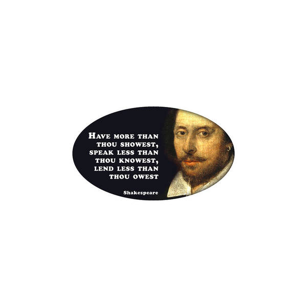 Spoken For Digital Art - Have More Than Thou #shakespeare #shakespearequote by TintoDesigns