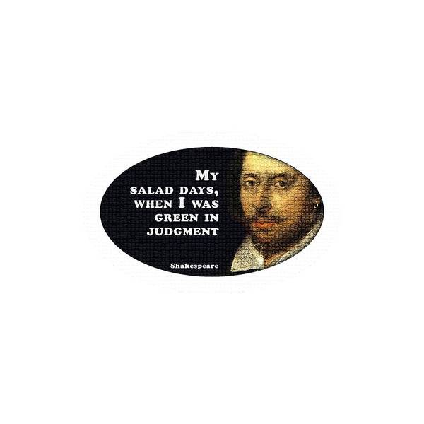 Wall Art - Digital Art - My Salad Days, When I Was Green In Judgment #shakespeare #shakespearequote by TintoDesigns