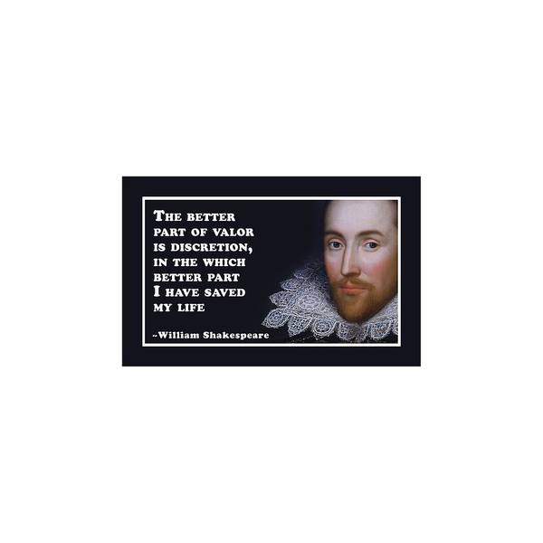 Wall Art - Digital Art - The Better Part Of Valor Is Discretion #shakespeare #shakespearequote by TintoDesigns