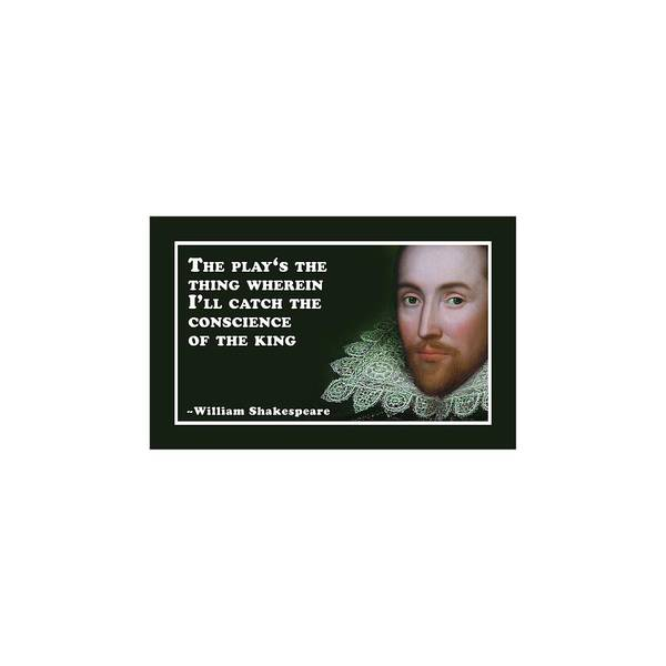 Wall Art - Digital Art - The Play 's The Thing #shakespeare #shakespearequote by TintoDesigns
