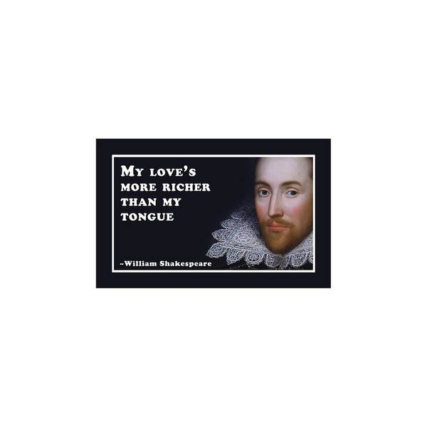 Wall Art - Digital Art - My Love's More Richer Than My Tongue #shakespeare #shakespearequote by TintoDesigns