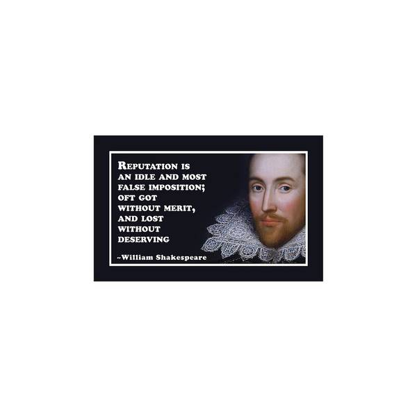 Wall Art - Digital Art - Reputation Is An Idle #shakespeare #shakespearequote by TintoDesigns