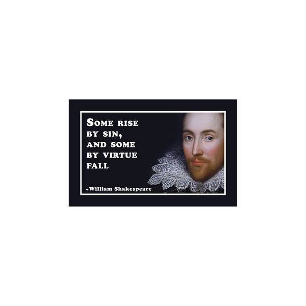 Wall Art - Digital Art - Some Rise By Sin, And Some By Virtue Fall #shakespeare #shakespearequote by TintoDesigns
