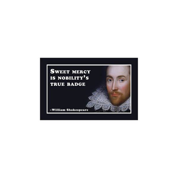 Wall Art - Digital Art - Sweet Mercy Is Nobility's True Badge #shakespeare #shakespearequote by TintoDesigns