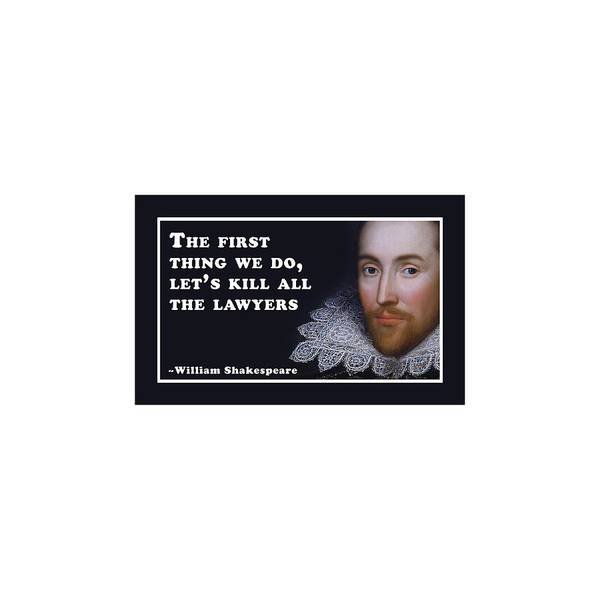 Wall Art - Digital Art - The First Thing We Do, Let's Kill All The Lawyers #shakespeare #shakespearequote by TintoDesigns