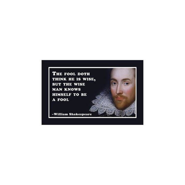 Wall Art - Digital Art - The Fool Doth Think He Is Wise #shakespeare #shakespearequote by TintoDesigns