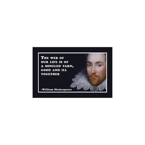 Wall Art - Digital Art - The Web Of Our Life #shakespeare #shakespearequote by TintoDesigns