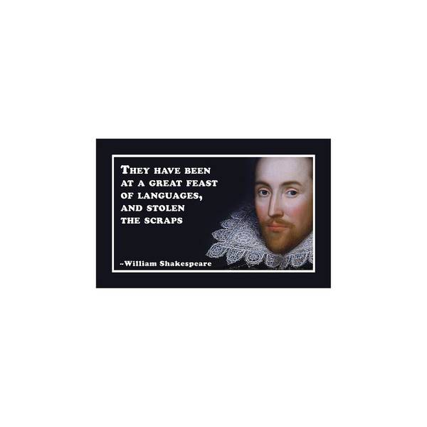 Wall Art - Digital Art - They Have Been At A Great Feast Of Languages #shakespeare #shakespearequote by TintoDesigns