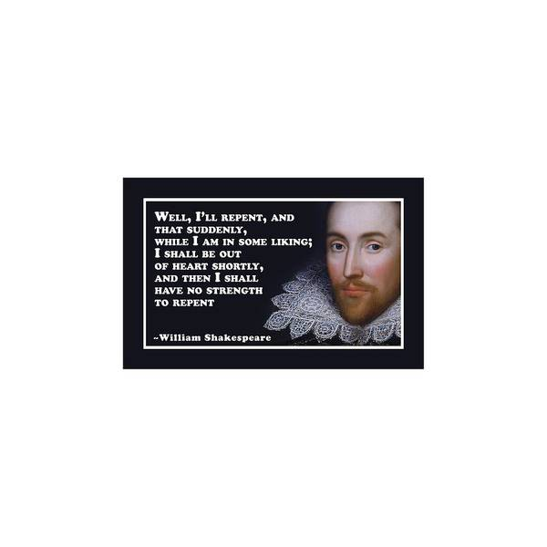 Wall Art - Digital Art - Well, I'll Repent #shakespeare #shakespearequote by TintoDesigns