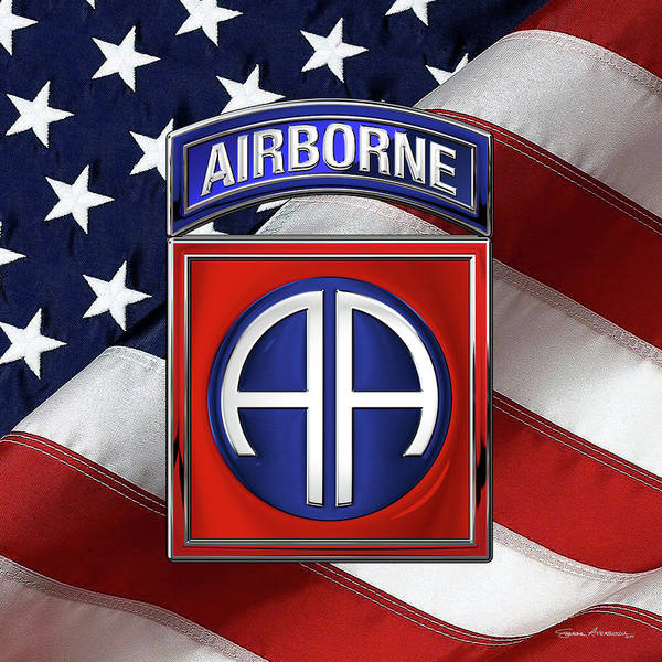 Digital Art - 82nd Airborne Division -  82  A B N  Insignia Over American Flag  by Serge Averbukh