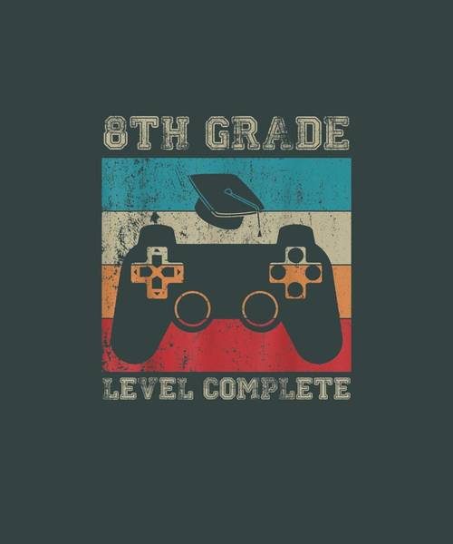 Wall Art - Digital Art - 8th Grade Graduation Shirt Level Complete Video Gamer Gifts by Unique Tees