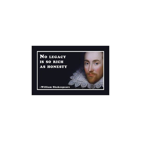 Legacy Wall Art - Digital Art - No Legacy Is So Rich As Honesty  #shakespeare #shakespearequote by TintoDesigns