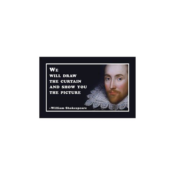 Wall Art - Digital Art - We Will Draw The Curtain #shakespeare #shakespearequote by TintoDesigns