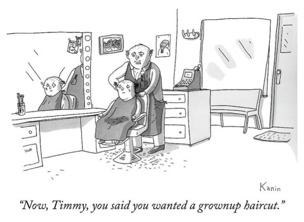 Grown Up Drawing - A Grownup Haircut by Zachary Kanin