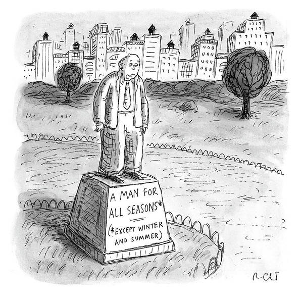 Drawing - A Man For All Seasons by Roz Chast