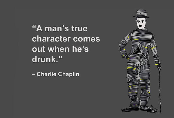 Drunk Mixed Media - A Mans True Character Comes Out When Hes Drunk by Artist SinGh