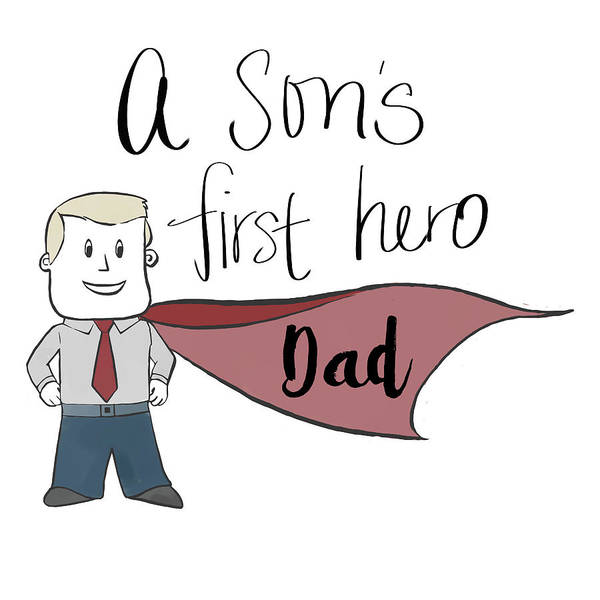 Wall Art - Mixed Media - A Sons First Hero Dad Handwritten by Sd Graphics Studio