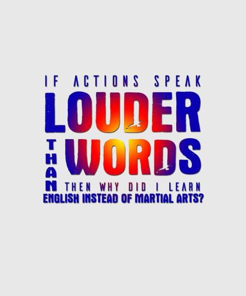 Actions Speak Louder  Art Print