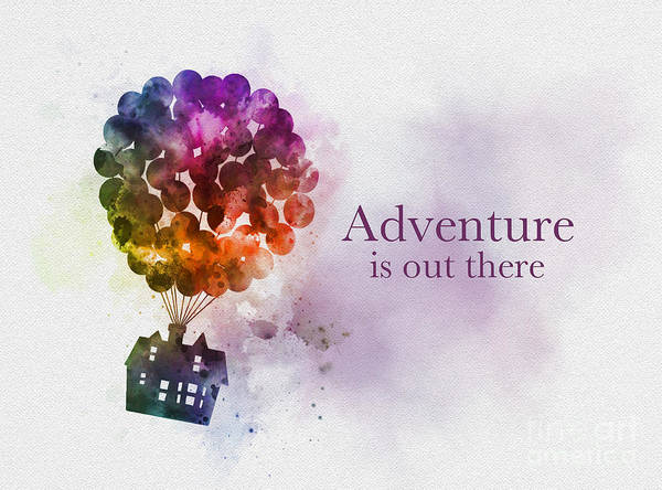 Wall Art - Mixed Media - Adventure Is Out There by My Inspiration