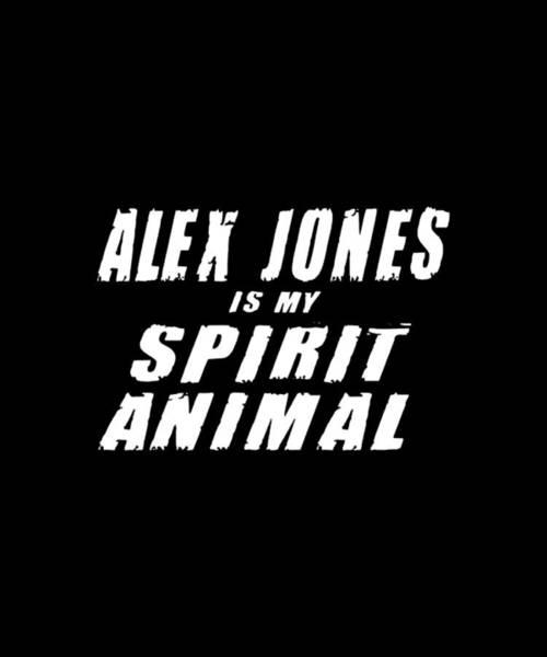 War Bonds Digital Art - Alex Jones Spirit Animal Infowars Funny Conspiracy Theory Patriotic by Caleb Osborne