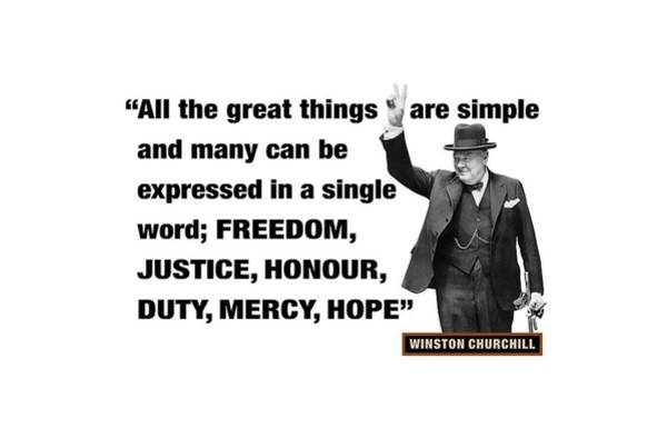 Blenheim Digital Art - All The Great Things Are Simple And Many Can Be Expressed In A Single Word Freedom Justice Honour by David Richardson