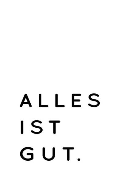 Digital Art - Alles Ist Gut - Typography Minimalist Version by Menega Sabidussi
