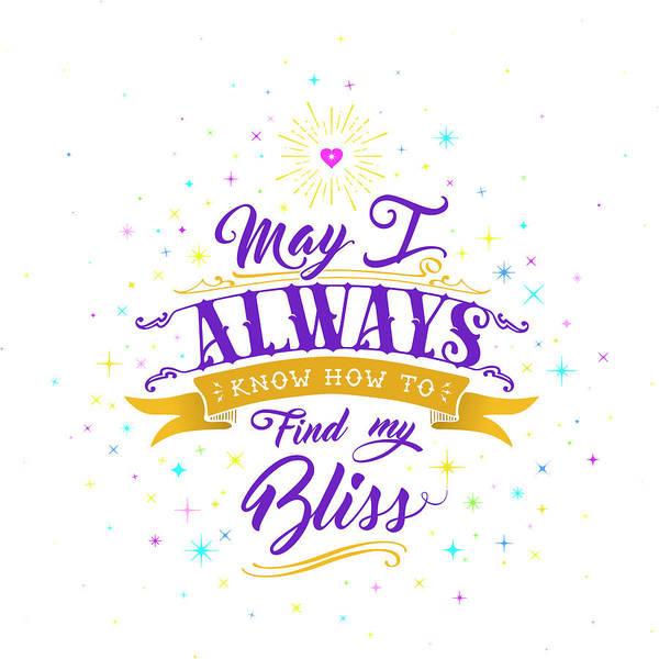 Digital Art - Always Find My Bliss by Barry Costa