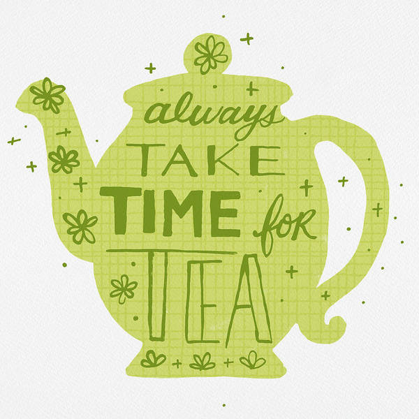 Painting - Always Take Time For Tea by Jen Montgomery