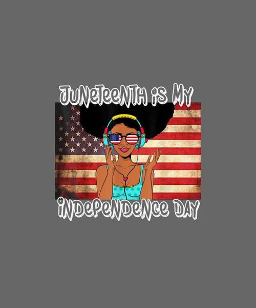 Wall Art - Digital Art - American Flag With Juneteenth Is My Independence Day Gift by Unique Tees
