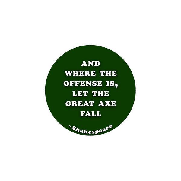 Brother And Sister Wall Art - Digital Art - And Where The Offense Is #shakespeare #shakespearequote by TintoDesigns